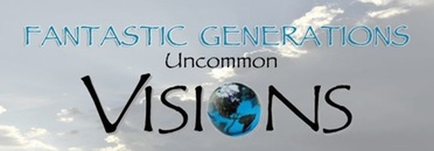 Fantastic Generations - Uncommon Visions